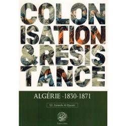 Colonisation & Résistance : Algérie (1830-1871)