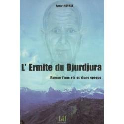 L'Ermite du Djurdjura - Roman d'une vie et d'une époque