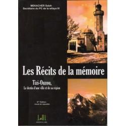 Les Récits de la mémoire : Tizi-Ouzou, le destin d'une ville et de sa région