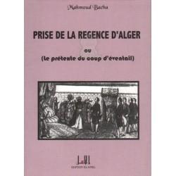Prise De La Regence D'Alger Ou Le Pretexte Du Coup D'Eventail