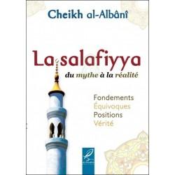 La Salafiyya du mythe à la réalité - Fondements - Equivoques - Positions - Réalité -...