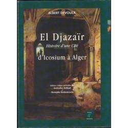 El Djazaïr : Histoire d'une cité d'Icosium à Alger (Beau Livre)