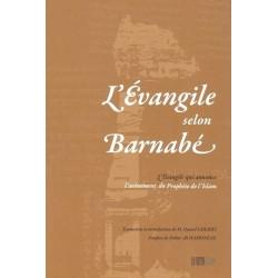 L'Evangile selon Barnabé (L'Evangile qui annonce l'avènement du Prophète de l'Islam)