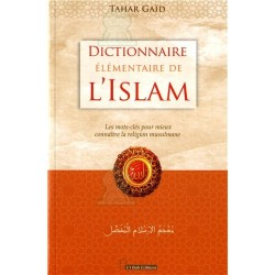 Dictionnaire élémentaire de l'Islam : Les mots-clés pour mieux connaître la religion...