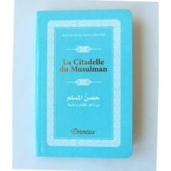 La Citadelle du Musulman - Hisnul Muslim - Rappels et Invocations du Livre et de la...