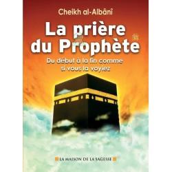 La prière du prophète - Du début à la fin comme si vous le voyiez