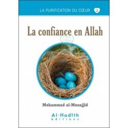 La purification du coeur 2 : La confiance en Allah