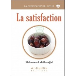 La purification du coeur 6 : La satisfaction