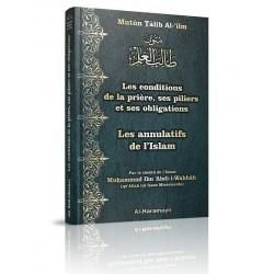 Les conditions de la prière, ses piliers et ses obligations & Les annulatifs de l'Islam...