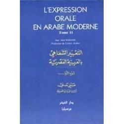 L' expression orale en arabe moderne - Tome II - التعبير الشفاهي بالعربية العصرية -...