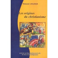 Les origines du christianisme - Point de vue d'un musulman sur la vie de Jésus et son...