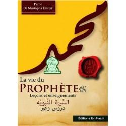 La vie du prophète (saw): Leçons et enseignements