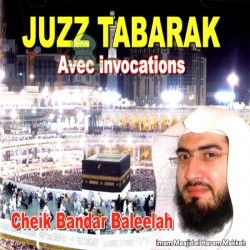 Juzz Tabarak with invocations by Cheikh Bandar Baleelah (the imam of Masjid El Haram...