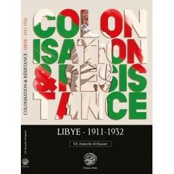 Colonisation & Résistance : Libye (1911-1932)