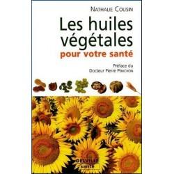 Les Huiles Végétales Pour Votre Santé - Oméga 3, 6, 9