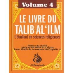 Le livre du Talib al-'ilm - L'étudiant en sciences religieuses - Volume 4