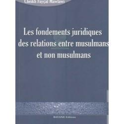 Les fondements juridiques des relations entre les musulmans et non musulmans