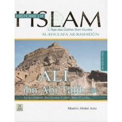 Histoire de l'Islam - L'âge des califes bien guidés - Ali Ibn Abi Talib