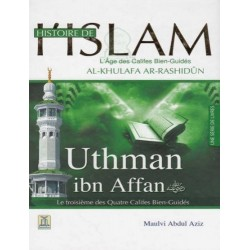 Histoire de l'Islam - L'âge des califes bien guidés - Uthman Ibn Affan