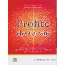 Profite de ta vie - L'art de la relation humaine à partir de l'étude de la vie du...