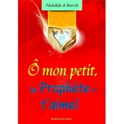 O mon petit, le Prophète (SAW) t'aime ! - الرسول يحبك يا صغيري