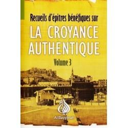 Recueils d'épitres bénéfiques sur la Croyance authentique - Volume 3 : Le dévoilement...