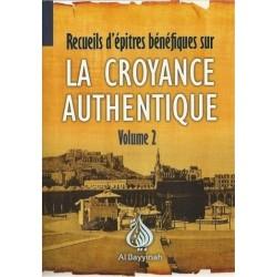 Recueils d'épitres bénéfiques sur la croyance authentique - Volume 2 : Le mérite de...