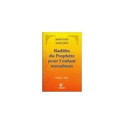 Hadîths du prophète pour l'enfant musulman - bilingue arabe-français - احاديث الرسول...