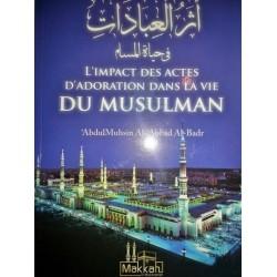 L'impact des actes d'adoration dans la vie du Musulman - اثر العبادات في حياة المسلم