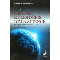 L'Islam et les défis de la science - Les signes de l'existence de Dieu à travers la...