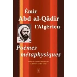 Emir Abd al-Qâdir l'Algérien - Poèmes métaphysiques