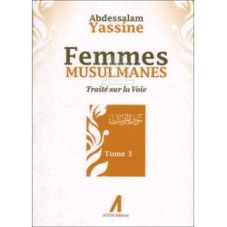 Femmes musulmanes - Traité sur la voie (Tome 3)