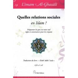 Quelles relations sociales en islam ? Fréquenter les gens ou rester seul, règles et...