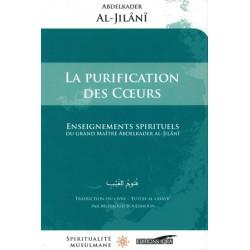 La purification des cœurs - Enseignements spirituels du grand maître Abdelkader Al-Jilânî