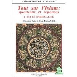Tout sur l'Islam : questions et réponses (1) : Foi et Spiritualité