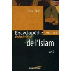 Encyclopédie thématique de l'Islam (de A à Z - Vol 1 et 2)