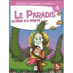 J'apprends ma religion N° 5 : Le Paradis qu'Allah m'a réservé