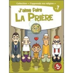 J'apprends ma religion N° 7 : J'aime faire la Prière