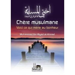 Chère musulmane voici ce qui mène au bonheur - اختي المسلمة ها هو طريق السعادة