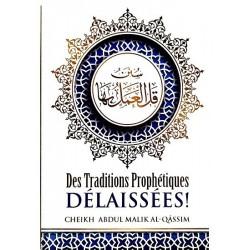 Des traditions prophétiques délaissées (Bilingue AR-FR) - سنن قل العمل بها