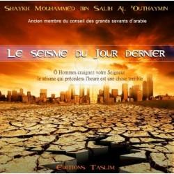 Le Séisme du Jour Dernier par Cheikh al-Uthaymin (CD audio)