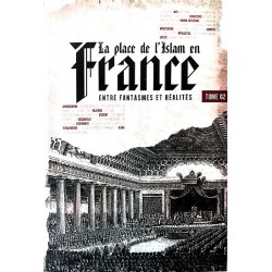 The Place of Islam in France - Between Fantasies and Realities (Tome 2)