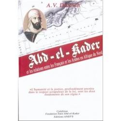Abd-el-Kader et les relations entre les Arabes et les Français en Afrique du Nord
