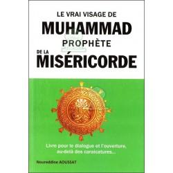 Le vrai visage de Muhammad (SAW) prophète de la miséricorde - Livre pour le dialogue et...