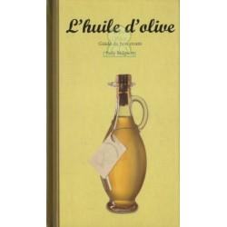L'huile d'olive, guide du bon vivant
