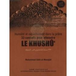 """Humilité et recueillement dans la prière, 33 Conseils pour atteindre """"Le khushû"""""""