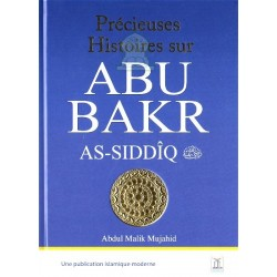 Précieuses histoires sur Abu Bakr As-Siddîq