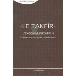Le Takfîr : L'excommunication, éclairage sur une pensée intransigeante