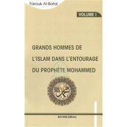 Grands hommes de l'Islam dans l'entourage du prophète Mohammed (Saw) - Volume 1-