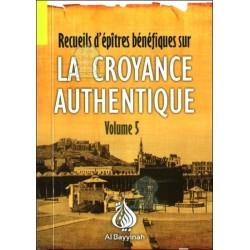 Recueils d'épitres bénéfiques sur la croyance authentique - Volume 5 : Les questions de...
